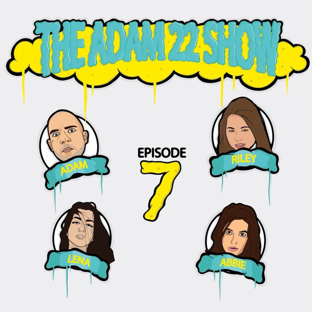 The Adam22 Show 7 Riley Reid Lena Plug Abbie An Episode From No Jumper On Spotify