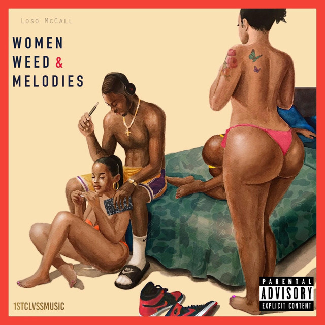 Women, Weed, & Melodies