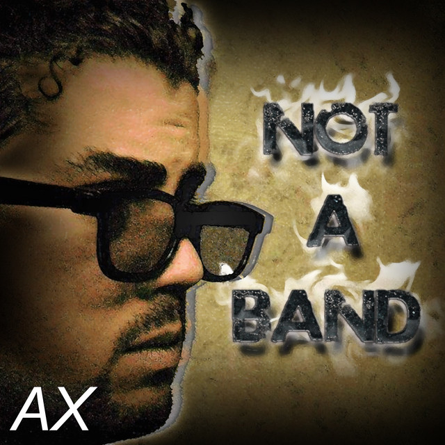 Album cover for Not a Band by AX