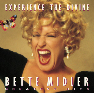 Experience The Divine: Greatest Hits  - Bette Midler
