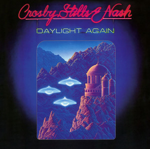 Daylight Again  - Crosby Stills And Nash