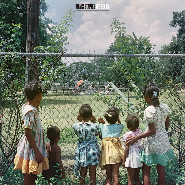 Album cover for We Get By by Mavis Staples