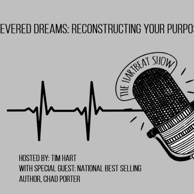Ep #61 Severed Dreams: Reconstructing Your Purpose with National Bestselling Author, Chad Porter