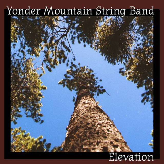 elevation by yonder mountain string band on spotify