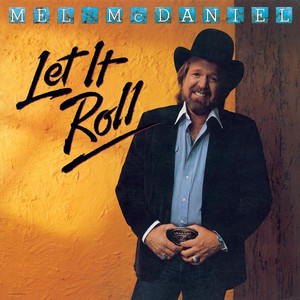Let It Roll - Mel McDaniel