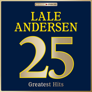 Masterpieces Presents Lale Andersen: 25 Greatest Hits album