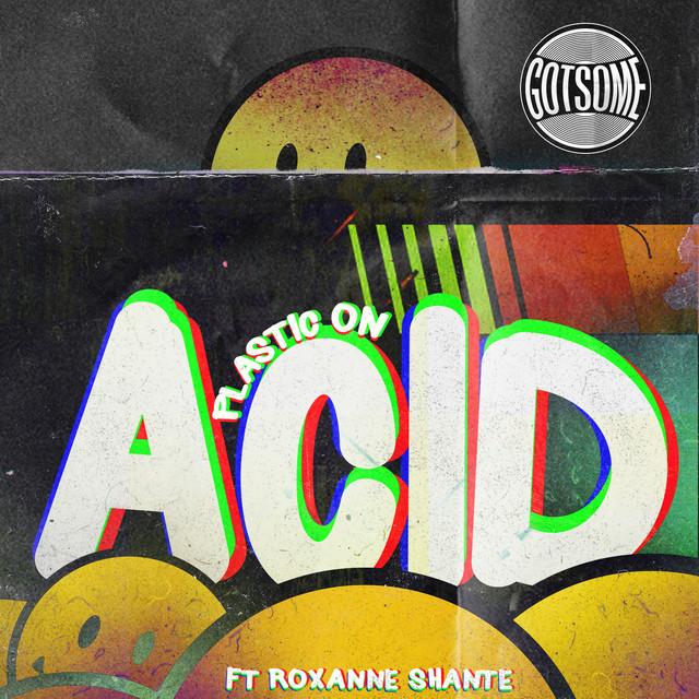 GotSome  'Plastic On Acid' feat Roxanne Shante ile ilgili görsel sonucu
