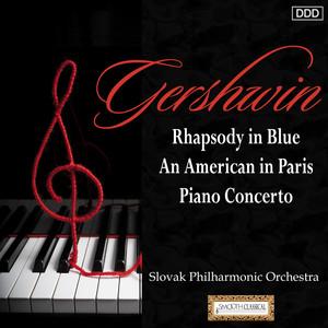 Gershwin: Rhapsody in Blue - An American in Paris - Piano Concerto