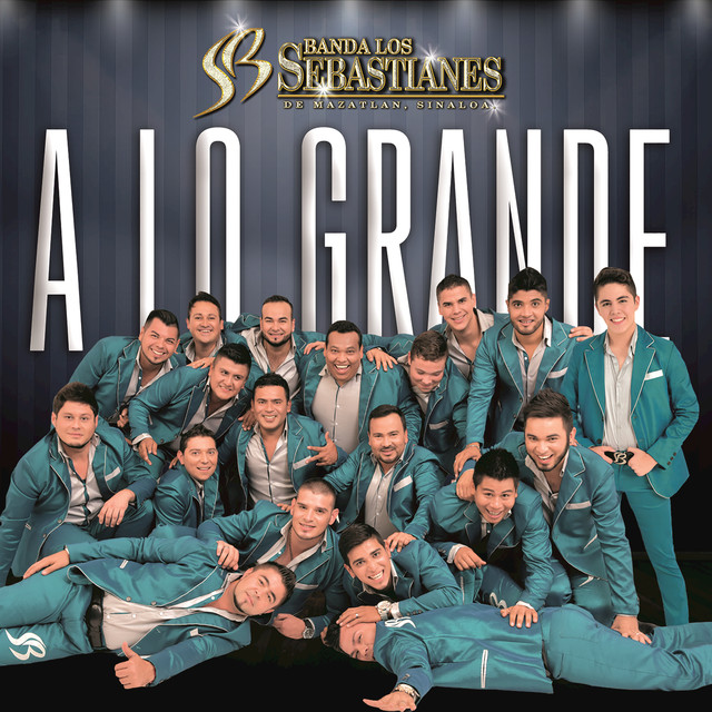 Album cover for A Lo Grande by Banda Los Sebastianes