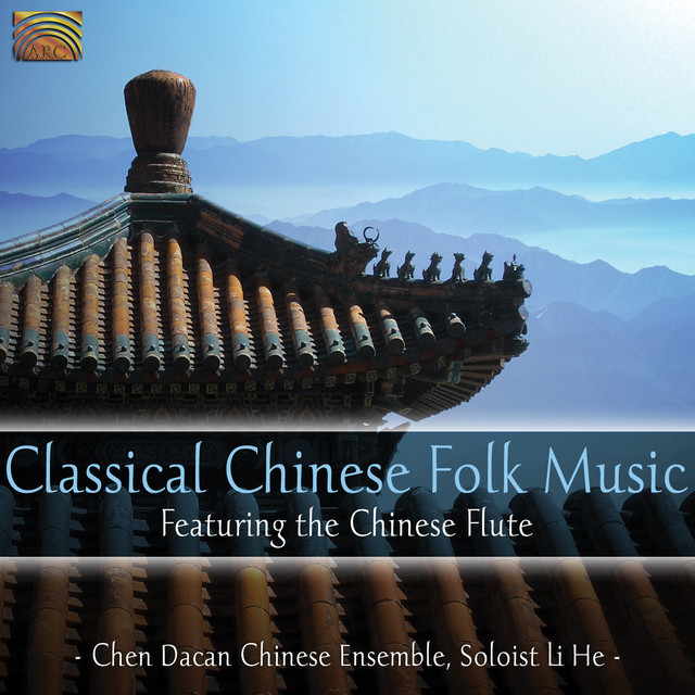 Classical Chinese Folk Music by Chen Dacan Chinese Ensemble