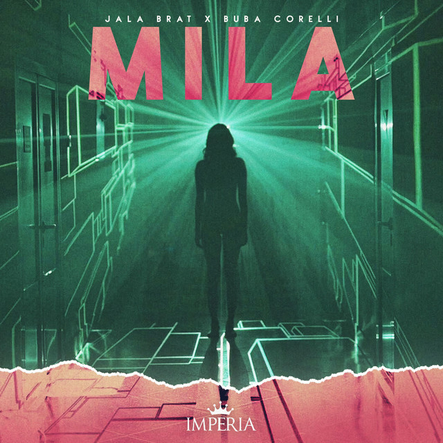 Jala Brat & Buba Corelli - Mila - Listen on Spotify, Deezer, YouTube, Google Play Music and Buy on Amazon, iTunes Google Play | EMDC Network