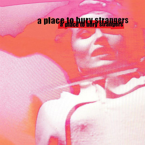 A Place to Bury Strangers Missing You cover