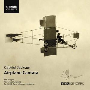 Gabriel Jackson: Airplane Cantata album