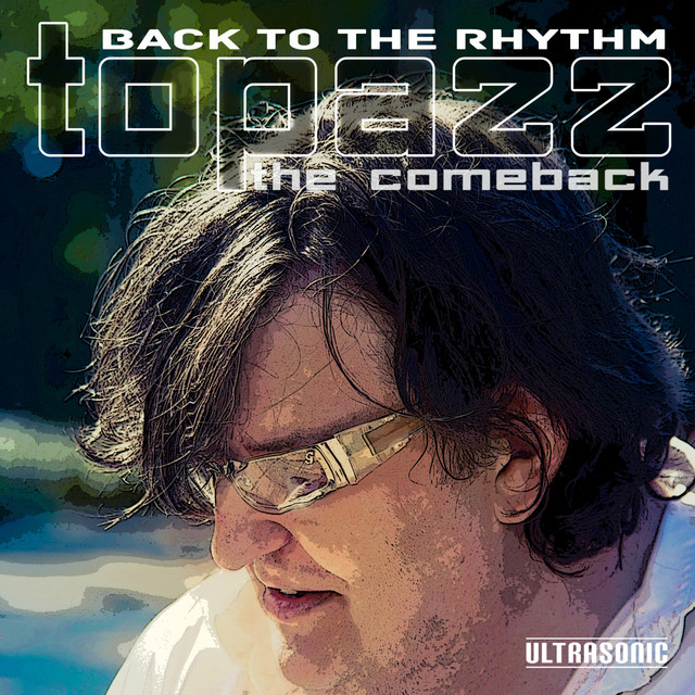 Topazz - Back to the Rhythm: The Comeback