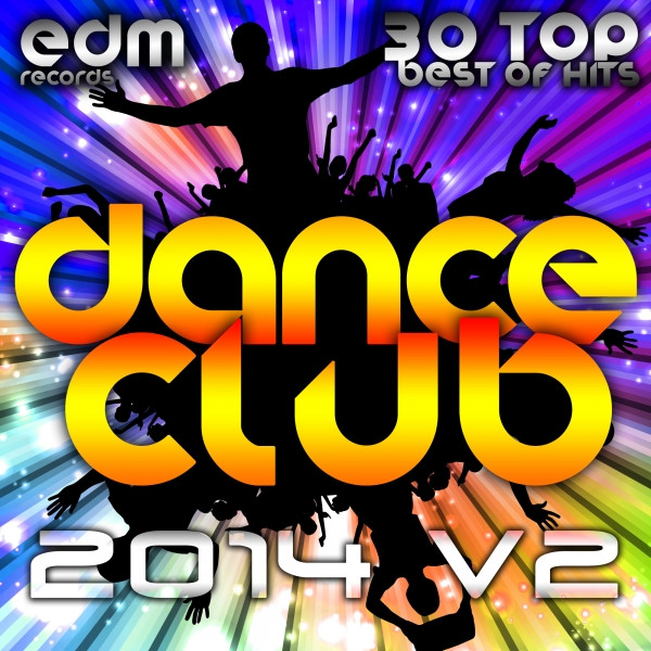 Dance Club 2014 Vol 2, 30 Top Best Of Hits Hard Acid Dubstep Rave