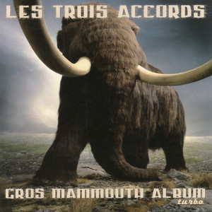 Gros mammouth album turbo - Les Trois Accords