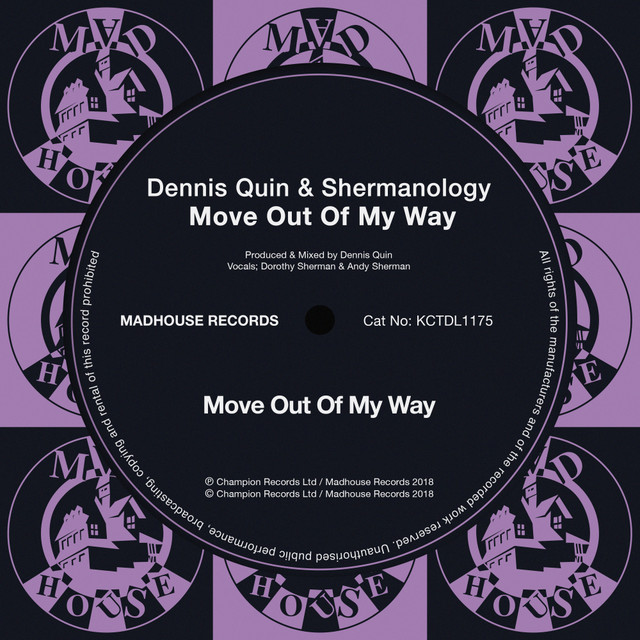 Dennis Quin & Shermanology - Move Out Of My Way (Radio Edit)