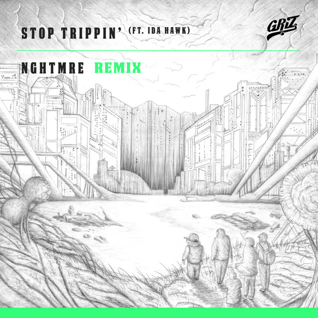 Stop Trippin' (feat. iDA Hawk) [NGHTMRE Remix] - Single