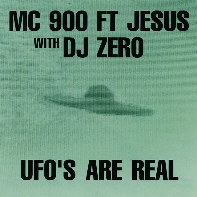 UFO's Are Real (with DJ Zero) by MC 900 Ft  Jesus on Spotify