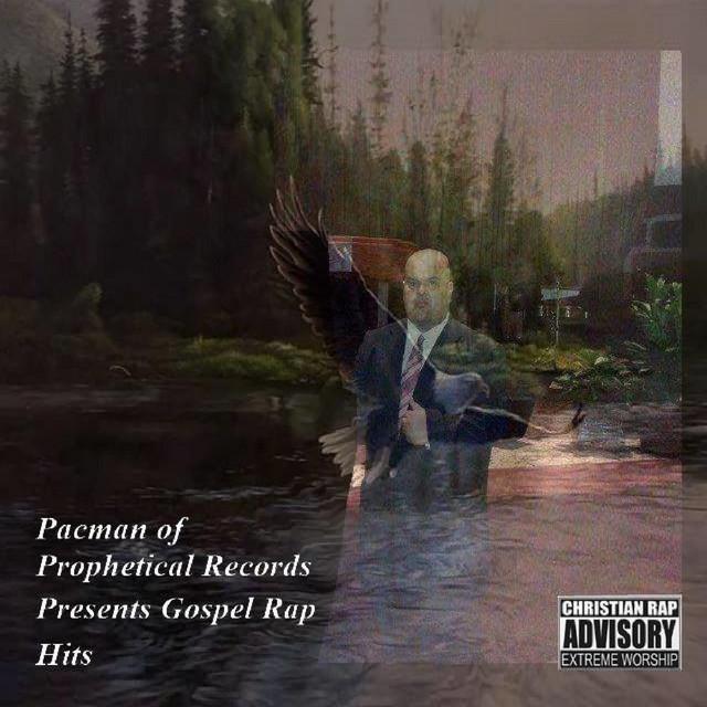 Pacman of Prophetical Records Presents Gospel Rap Hits