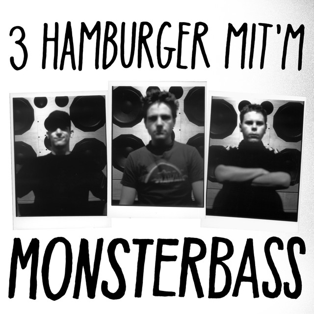 3 Hamburger mit'm Monsterbass