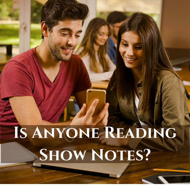 Is Anyone Reading Your Podcast Show Notes?, an episode from