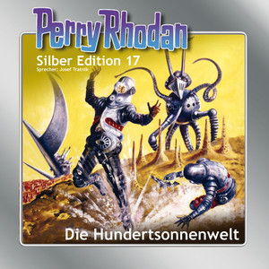 Die Hundertsonnenwelt - Perry Rhodan - Silber Edition 17 Hörbuch kostenlos