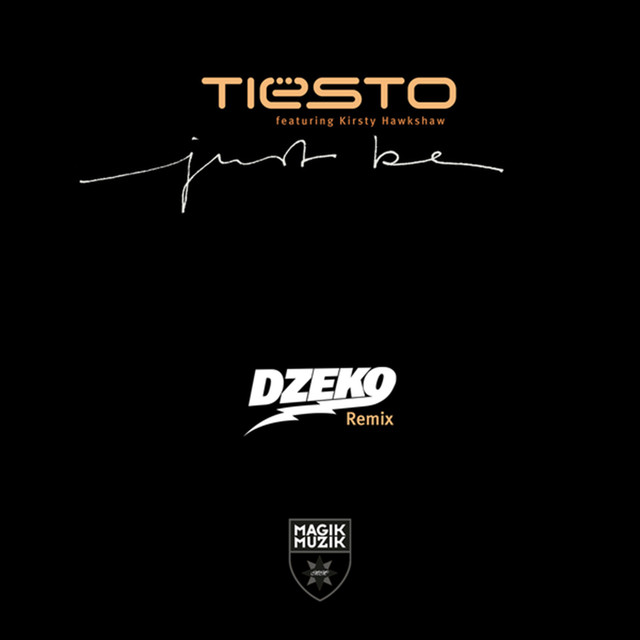Just Be (feat. Kirsty Hawkshaw) [Dzeko Remix]