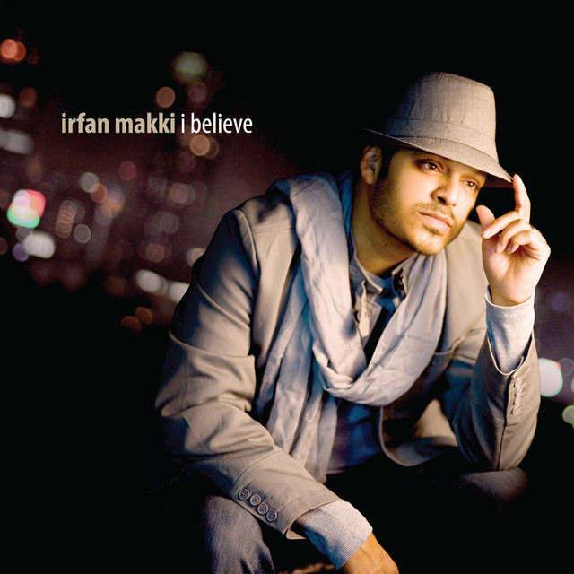 I Believe feat  Maher Zain, a song by Irfan Makki, Maher