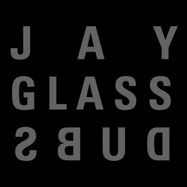 Jay Glass Dubs