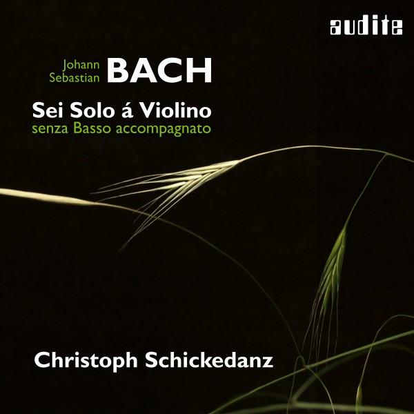 Bach: Sonatas and Partitas for Solo Violin (Sei Solo á Violino senza Basso accompagnato)