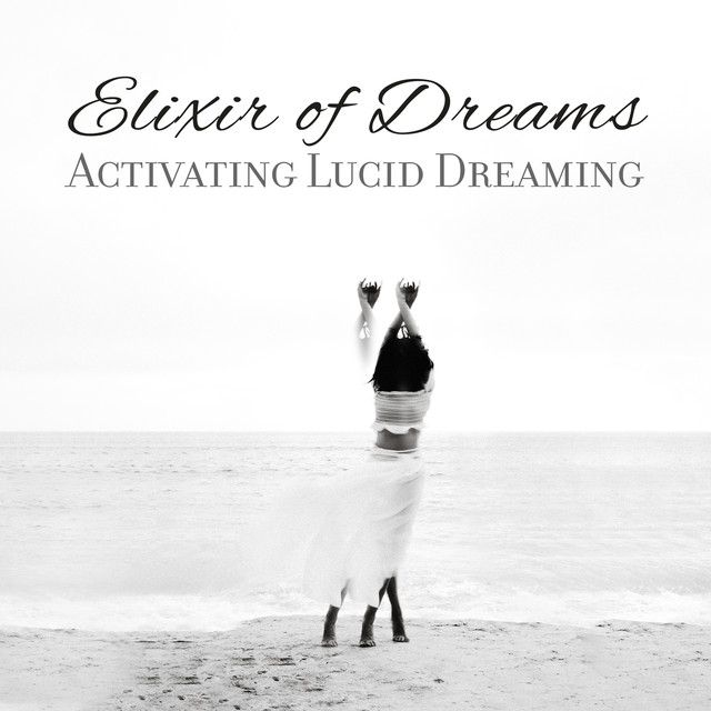 Elixir of Dreams: Activating Lucid Dreaming - Relaxing Vibes