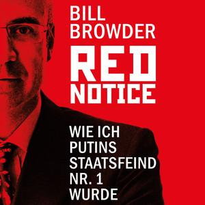 Red Notice - Wie ich Putins Staatsfeind Nr. 1 wurde Audiobook
