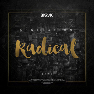 Generacion Radical - Barak