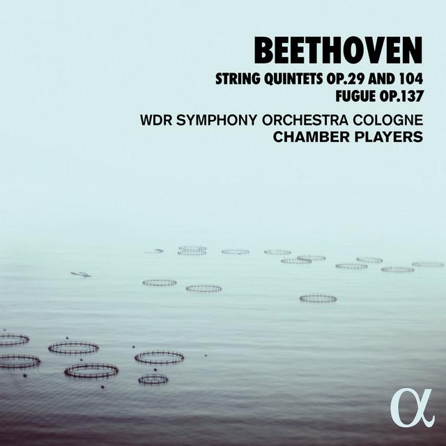 Beethoven: String Quintets Op. 29 and 104, Fugue Op. 137