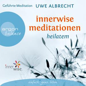 Innerwise Meditationen - Heilatem (Gekürzte Fassung) Audiobook