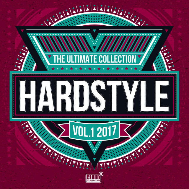 Hardstyle: The Ultimate Collection 2017, Vol.1