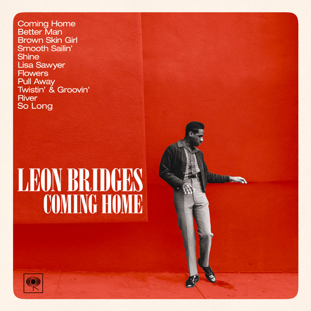 Coming Home Deluxe Leon Bridges: Coming Home (Japan Version) By Leon Bridges On Spotify