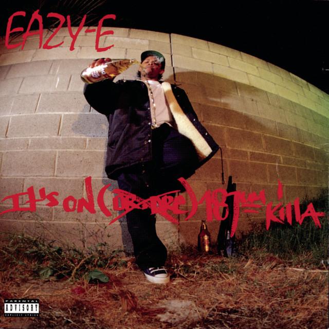 Eazy e its on 187um killa
