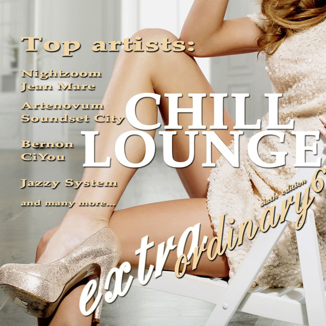 Be Free - Extraordinary Chill Lounge, Vol. 6 (Best of Downbeat Chillout Pop Lounge Café Pearls)