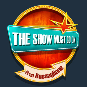 THE SHOW MUST GO ON with Fred Buscaglione album