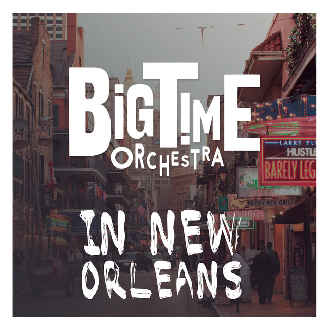 Big Time Orchestra in New Orleans
