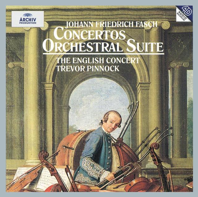 Fasch: Concerto A8 In D Major FWV L:D1; Concerto In C Minor FWV L:C2; Orchestral Suite In G Minor FWV K:G2; Concerto In B Flat Major FWV L:B1; Concerto In D major FWV L:D14