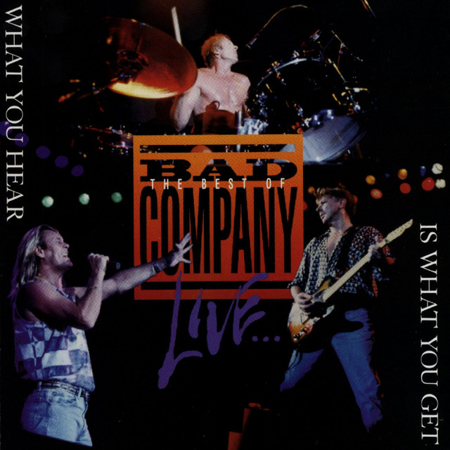 the best of bad company live what you hear is what you get by bad company on spotify. Black Bedroom Furniture Sets. Home Design Ideas