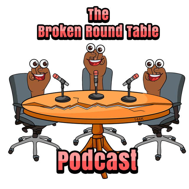 Round Table Podcast.The Broken Round Table Podcast On Spotify