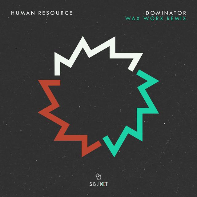 Dominator (Wax Worx Remix)