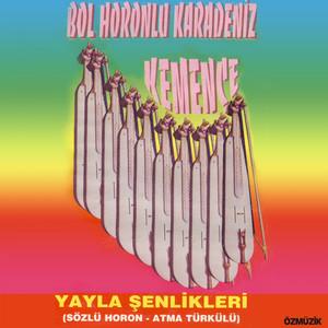 Bol Horonlu Karadeniz Kemençe Yayla Şenlikleri (Sözlü Horon - Atma Türkülü) Albümü