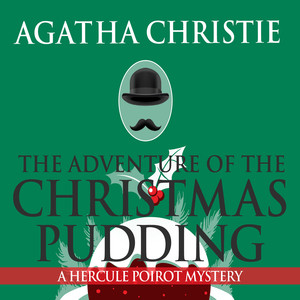 The Adventure of the Christmas Pudding (Unabridged)