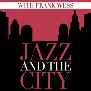 Jazz And The City With Frank Wess album