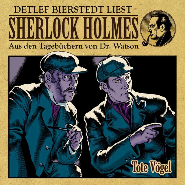 Tote Vögel (Sherlock Holmes: Aus den Tagebüchern von Dr. Watson)